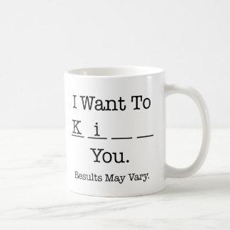 Je vous veux à Ki (les résultats peuvent varier) Mug