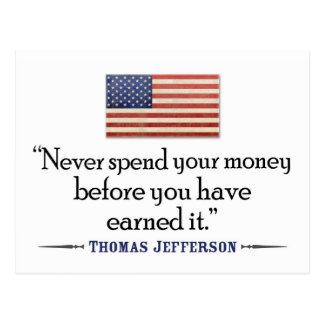 Jefferson : Ne dépensez jamais l'argent avant… Cartes Postales