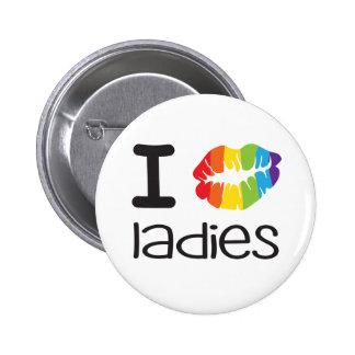 J'embrasse la fierté lesbienne des dames LGBT Pin's