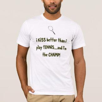 J'EMBRASSE mieux que le TENNIS de jeu d'I… et moi T-shirt