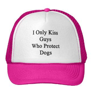 J'embrasse seulement les types qui protègent des casquette trucker
