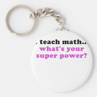 J'enseigne à des maths ce qui est la votre porte-clé rond