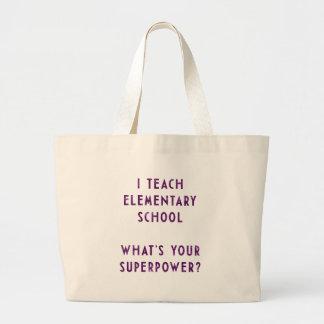 J'enseigne à école primaire ce qui est la votre sac fourre-tout