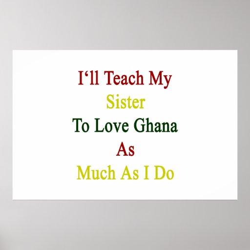J'enseignerai ma soeur à aimer le Ghana autant que