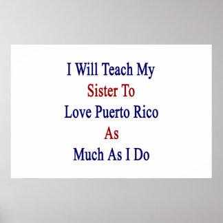 J'enseignerai ma soeur à aimer Porto Rico autant Posters