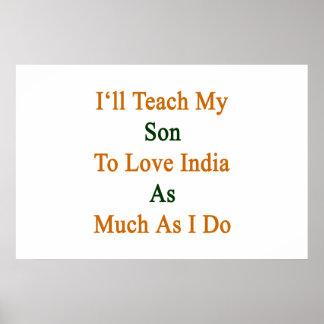 J'enseignerai mon fils à aimer l'Inde autant que j Posters