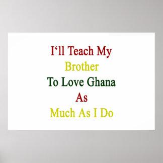 J'enseignerai mon frère à aimer le Ghana autant qu Posters