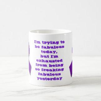 J'essaye d'être aujourd'hui fabuleux, mais… mug