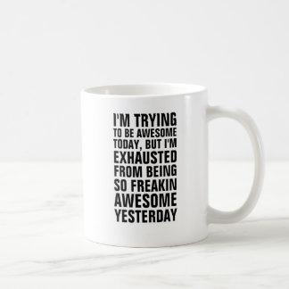 J'essaye d'être aujourd'hui impressionnant mais je mug