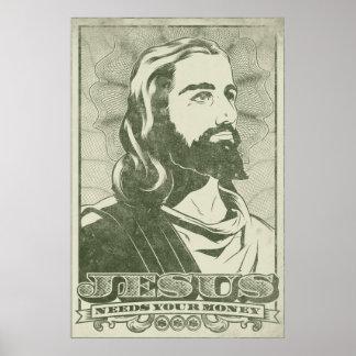Jésus a besoin de votre argent affiche