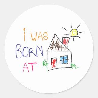 """""""J'étais à la maison"""" autocollant né de cercle"""