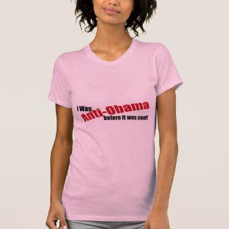 J'étais Anti-Obama avant qu'il ait fait frais T-shirt