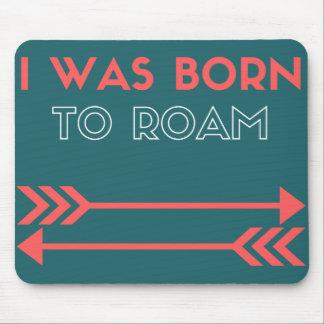 J'étais né pour errer avec des flèches tapis de souris