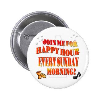 Joignez-nous pour l'heure heureuse chaque dimanche badge rond 5 cm