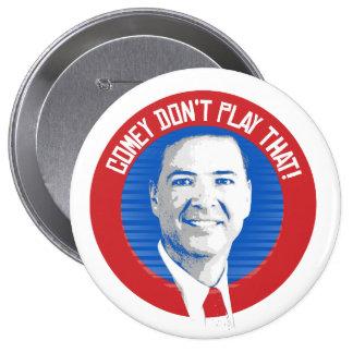Joint de James Comey - Comey ne jouez pas cela - - Badge