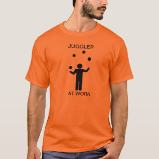 Jongleur au travail t-shirt