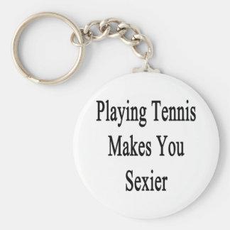 Jouer au tennis vous rend plus sexy porte-clé rond