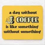 Jour sans humour drôle de Mousepad de café Tapis De Souris