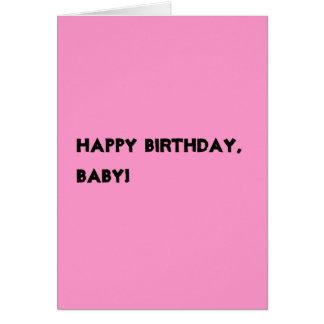 Joyeux anniversaire, bébé ! carte