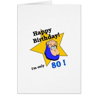 Joyeux anniversaire - je suis SEULEMENT 80.png Cartes
