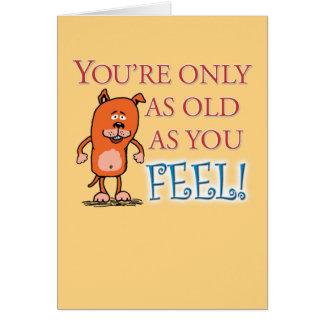 Joyeux anniversaire - vieux en tant que vous sensa cartes