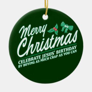 Joyeux Noël - célébrez l'anniversaire de Jésus Ornement Rond En Céramique