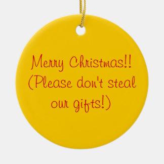 Joyeux Noël ! !  (Svp ne volez pas nos cadeaux !) Décorations De Noël