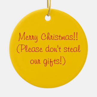 Joyeux Noël ! !  (Svp ne volez pas nos cadeaux !) Ornement Rond En Céramique