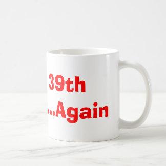Joyeux trente-neuvième anniversaire… encore mug