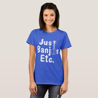 Juste banjos Etc. Shirt T-shirt