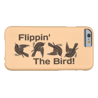 "Juste ""Flippin idiot l'oiseau "" Coque Barely There iPhone 6"