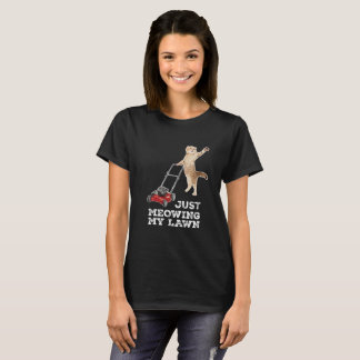 Juste Meowing ma pièce en t drôle de T-shirt de