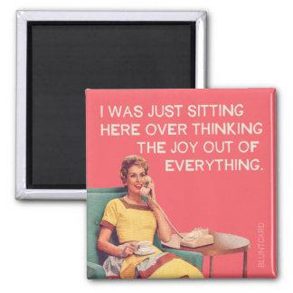 Juste Overthinking la joie hors de tout Magnet Carré