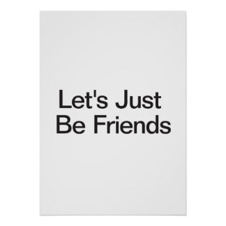 Juste soyons des amis posters