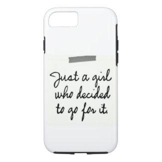 Juste une fille qui a décidé d'aller pour lui coque iPhone 7