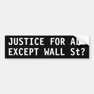 JUSTICE POUR TOUS, EXCEPTÉ Wall Street ? Autocollant Pour Voiture