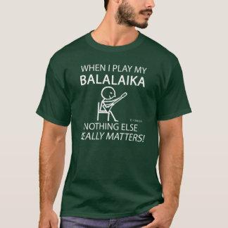 La balalaïka rien d'autre importe t-shirt