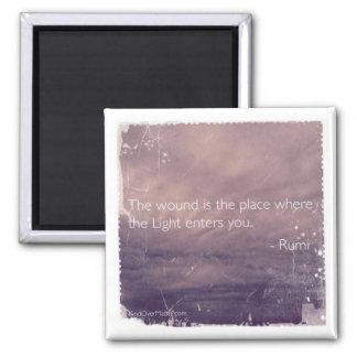 La blessure est l'endroit où la lumière vous prése magnet carré