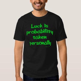 La chance est… t-shirt