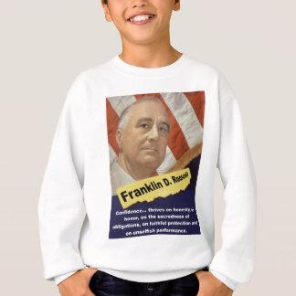 La confiance prospère d'honnête - FDR Sweatshirt