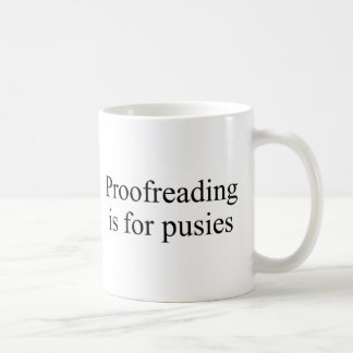 La correction sur épreuves est pour des pusies mug