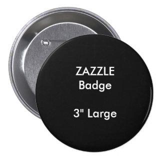 """La coutume de ZAZZLE a imprimé 3"""" grand insigne Pin's"""