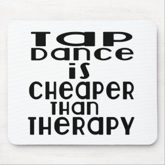 La danse de robinet est meilleur marché que la tapis de souris