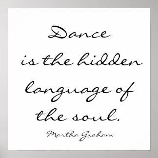 La danse est le langage caché de l'âme. , Mars… Poster