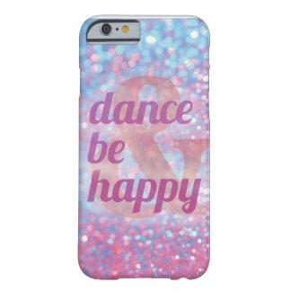 La danse et soit cas heureux de l'iPhone 6 Coque iPhone 6 Barely There