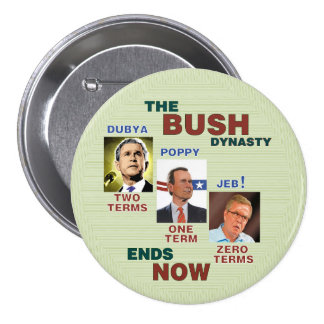 La dynastie de BUSH finit MAINTENANT Badge