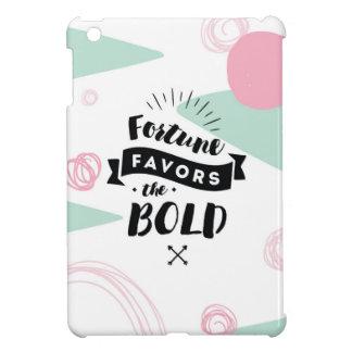 La fortune favorise à l'iPad audacieux de mini Coque Pour iPad Mini