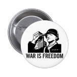 La guerre est bouton de liberté pin's