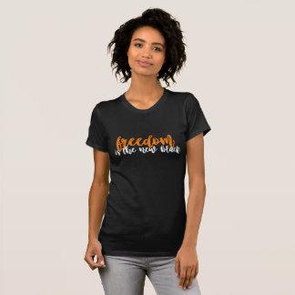 la liberté est le nouveau T-shirt noir