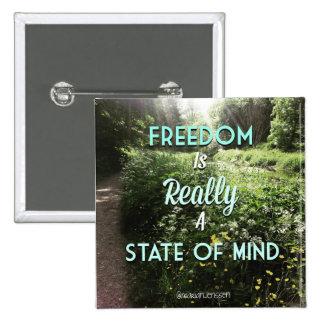 La liberté est vraiment un état d'esprit badges